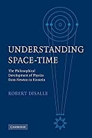 Understanding Space-Time: The Philosophical Development of Physics from Newton to Einstein