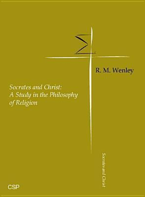 Socrates And Christ  by  R.M. Wenley