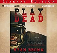 Play Dead: A Thriller