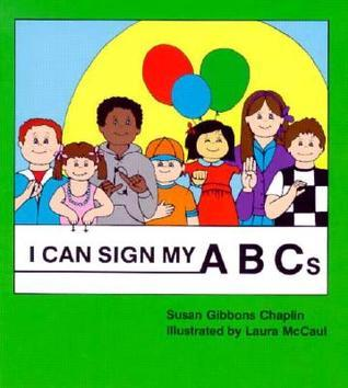 I Can Sign My ABCs Susan Chaplin
