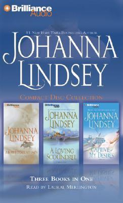 Johanna Lindsey CD Collection 2: A Man to Call My Own, A Loving Scoundrel, Captive of My Desires  by  Johanna Lindsey