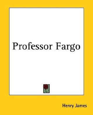 Professor Fargo  by  Henry James