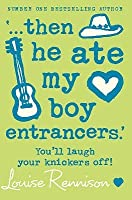 Then He Ate My Boy Entrancers (Confessions Of Georgia Nicolson)