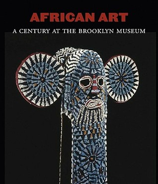 African Art: A Century at the Brooklyn Museum  by  William C. Siegmann