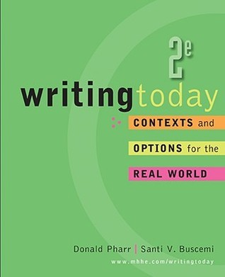 Writing Today: Contexts and Options for the Real World  by  Donald Pharr