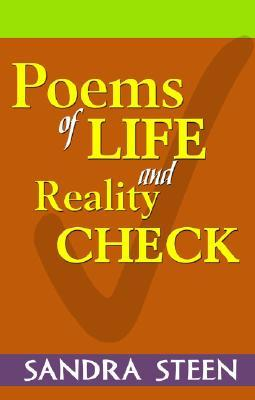 Poems of Life and Reality Check  by  Sandra Steen
