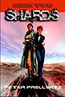 Shards: Book Two (Shards, #2)