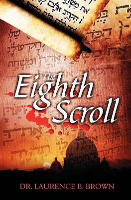 The Eighth Scroll Laurence B. Brown