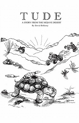 Tude: A Story from the Mojave Desert  by  David Bellomy