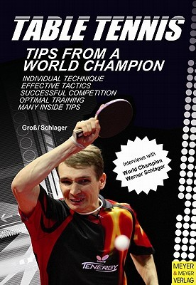 Table Tennis: Tips from a World Champion  by  Bernd-Ulrich Grob