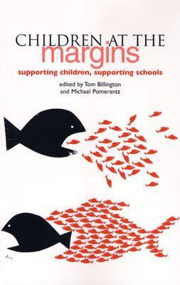 Children at the Margins: Supporting Children, Supporting Schools Michael Pomerantz