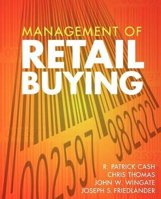 Management of Retail Buying  by  R. Patrick Cash