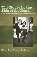 The House by the Side of the Road: The Selma Civil Rights Movement