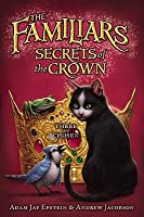 The Secrets of the Crown (The Familiars, #2)