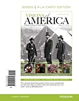 Visions of America: A History of the United States, Volume One, Books a la Carte Edition