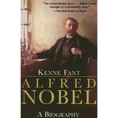 Alfred Nobel: A Biography - Kenne Fant, Marianne Ruuth