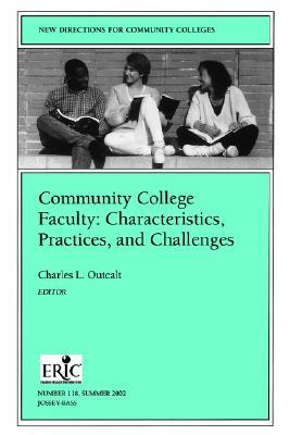 Community College Faculty 118, Vol. 118 Charles L. Outcalt