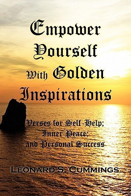 Empower Yourself with Golden Inspirations  by  Leonard S Cummings