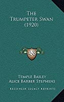 The Trumpeter Swan (1920) the Trumpeter Swan (1920)