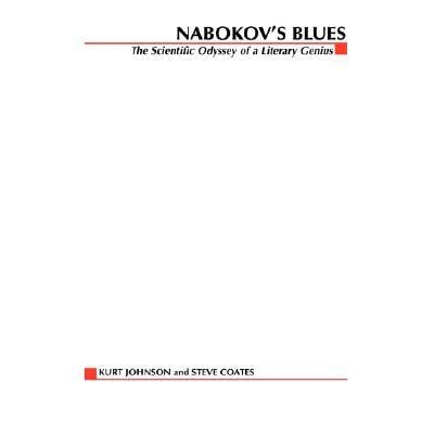 Nabokov's Blues: The Scientific Odyssey of a Literary Genius - Kurt Johnson, Steven L. Coates