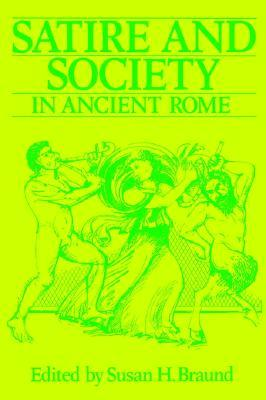 Satire And Society In Ancient Rome  by  S. H. Braund