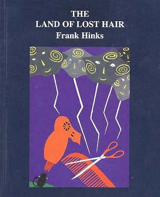 The Land Of Lost Hair  by  Frank Peter Hinks