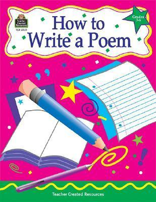 How to Write a Poem, Grades 3-6  by  Kathleen Christopher Null