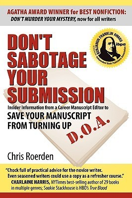 Dont Sabotage Your Submission: Save Your Manuscript from Turning Up D.O.A.  by  Chris Roerden