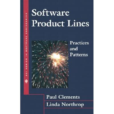 Software Product Lines: Practices and Patterns - Paul Clements, Linda Northrop