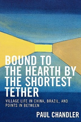 Bound to the Hearth  by  the Shortest Tether by Paul Chandler