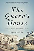 The Queen's House: A Social History of Buckingham Palace