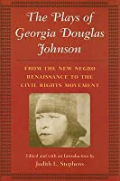 The Plays of Georgia Douglas Johnson: From the New Negro Renaissance to the Civil Rights Movement