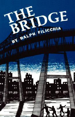 The Bridge  by  Ralph Filicchia