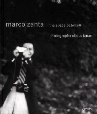 Marco Zanta: The Space Between Photographs about Japan  by  Emmanuel Hermange