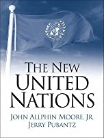 The New United Nations: International Organization in the Twenty-First Century [With Access Code]