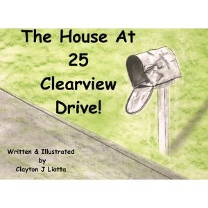 The House At 25 Clearview Drive  by  Clayton J. Liotta