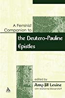 Feminist Companion to Paul: The Deutero-Pauline Epistles (Feminist Companion to the New Testament and Early Christian Writings, #7)