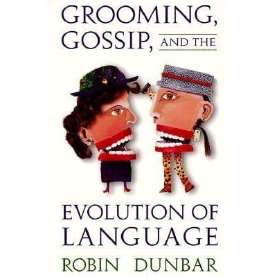 Grooming, Gossip, and the Evolution of Language - Robin Dunbar