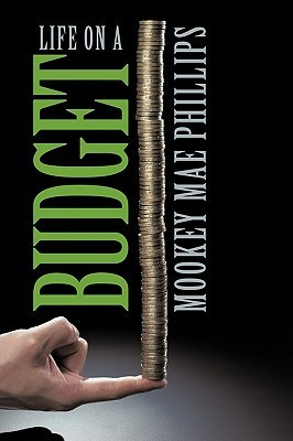 Life on a Budget  by  Mookey Mae Phillips
