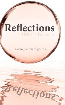 Reflections  by  Helen V. Fournaris