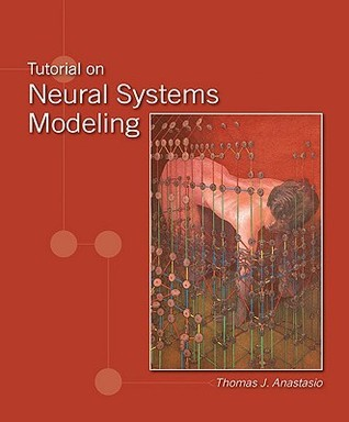 Tutorial on Neural Systems Modeling  by  Thomas J. Anastasio