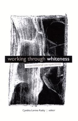 Whiteness Fractured  by  Cynthia Levine-Rasky