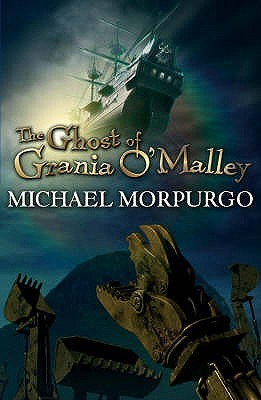 The Ghost Of Grania OMalley  by  Michael Morpurgo