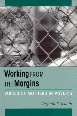 Working from the Margins: Inequality in the Welfare State, 1917-1942  by  Virginia E. Schein