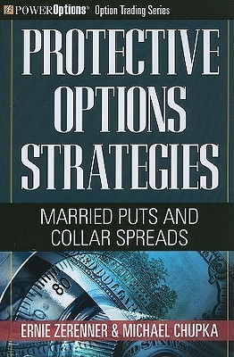 Protective Options Strategies: Married Puts and Collar Spreads  by  Ernie Zerenner