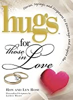 Hugs for Those in Love: Stories, Sayings, and Scriptures to Encourage and Inspire