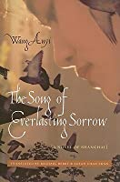 The Song of Everlasting Sorrow: A Novel of Shanghai