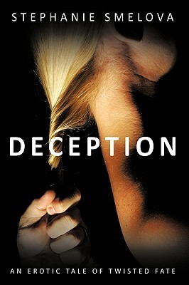 Deception: An Erotic Tale of Twisted Fate  by  Stephanie Smelova