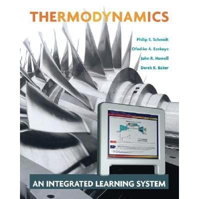 Thermodynamics: An Integrated Learning System - Philip S. Schmidt, John R. Howell