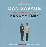 The Commitment: Love, Sex, Marriage, and My Family